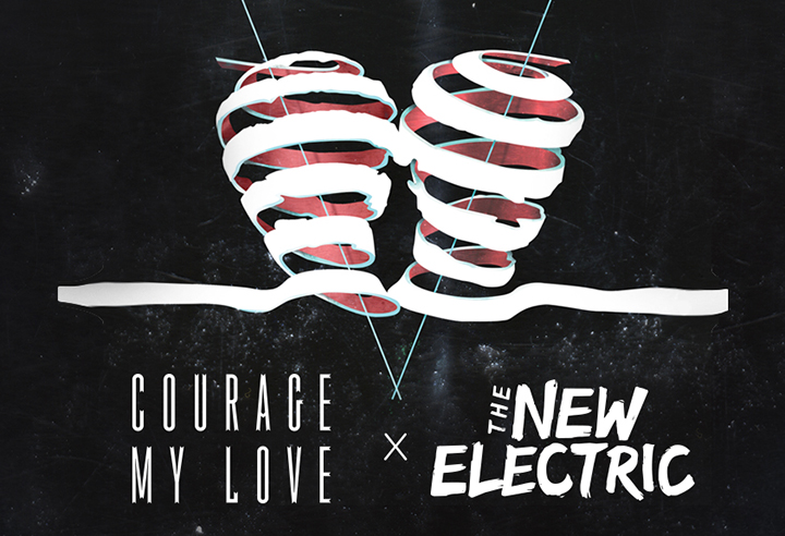 Courage My Love x The New Electric 2017